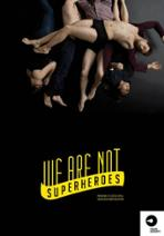 We are not superheroes - plakat